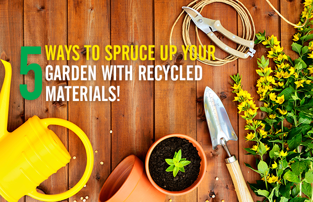 5 ways to spruce up your garden with recycled materials
